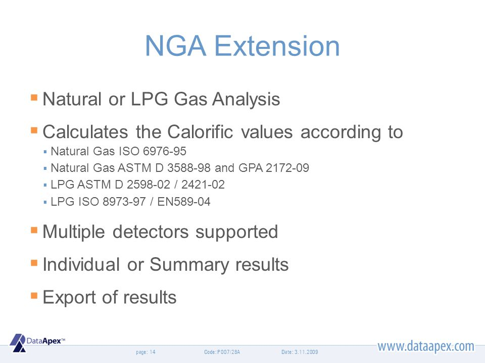 page: NGA Extension Natural or LPG Gas Analysis Calculates the Calorific values according to Natural Gas ISO 6976-95 Natural Gas ASTM D 3588-98 and GP