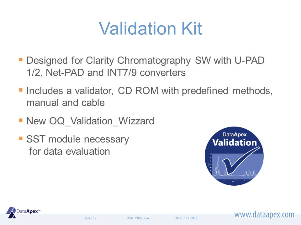 page: Validation Kit Designed for Clarity Chromatography SW with U-PAD 1/2, Net-PAD and INT7/9 converters Includes a validator, CD ROM with predefined