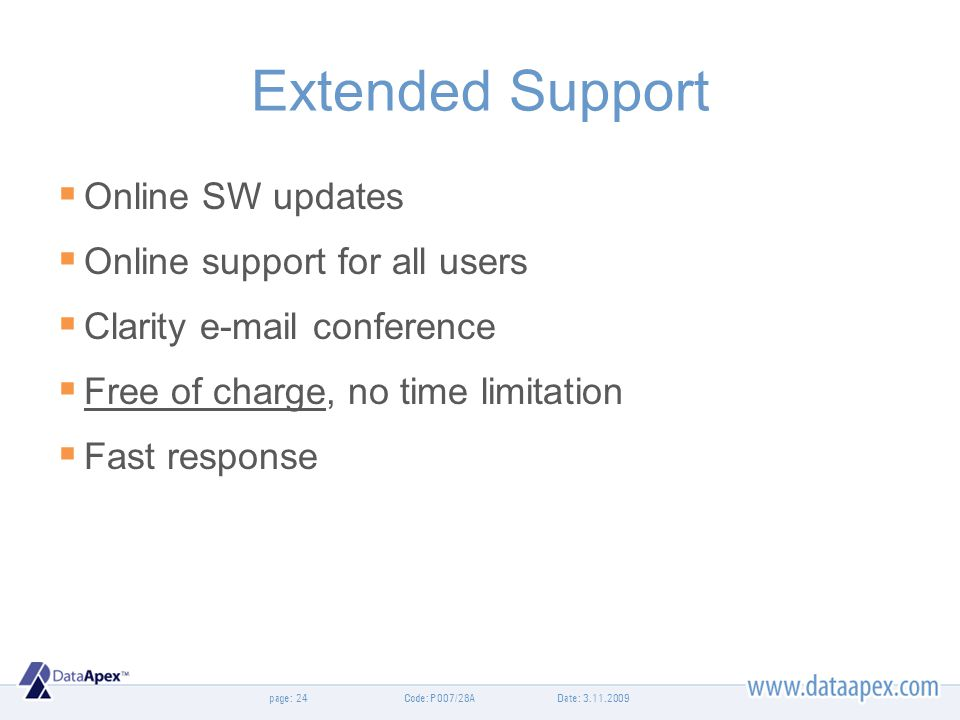page: Extended Support Online SW updates Online support for all users Clarity e-mail conference Free of charge, no time limitation Fast response Date: