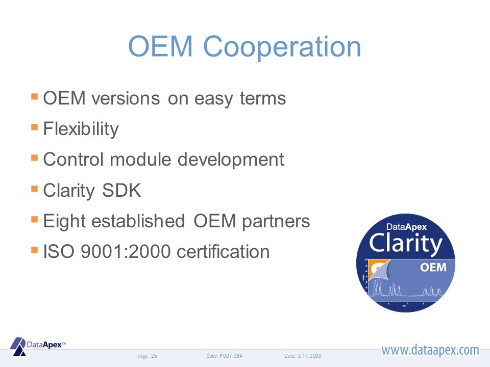 page: OEM Cooperation OEM versions on easy terms Flexibility Control module development Clarity SDK Eight established OEM partners ISO 9001:2000 certi