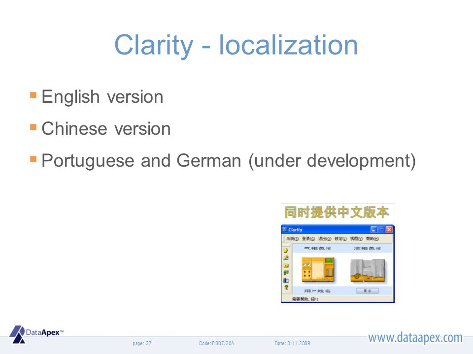 page: Clarity - localization English version Chinese version Portuguese and German (under development) Date: 3.11.200927Code: P007/28A