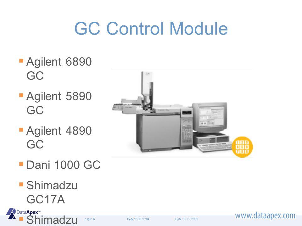 page: GC Control Module Agilent 6890 GC Agilent 5890 GC Agilent 4890 GC Dani 1000 GC Shimadzu GC17A Shimadzu GC14C... Date: 3.11.20096Code: P007/28A