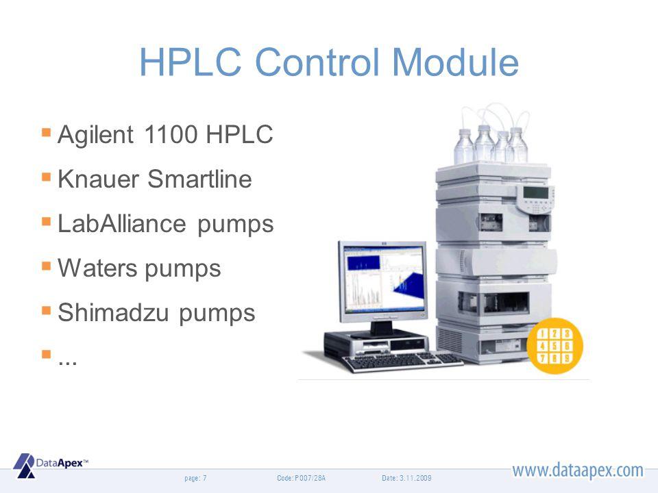 page: HPLC Control Module Agilent 1100 HPLC Knauer Smartline LabAlliance pumps Waters pumps Shimadzu pumps... Date: 3.11.20097Code: P007/28A