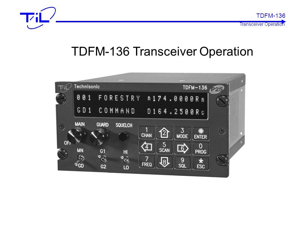 TDFM-136 Transceiver Operation TDFM-136 Transceiver Operation