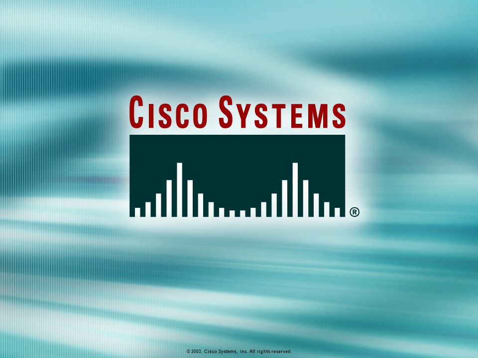 © 2003, Cisco Systems, Inc.All rights reserved.