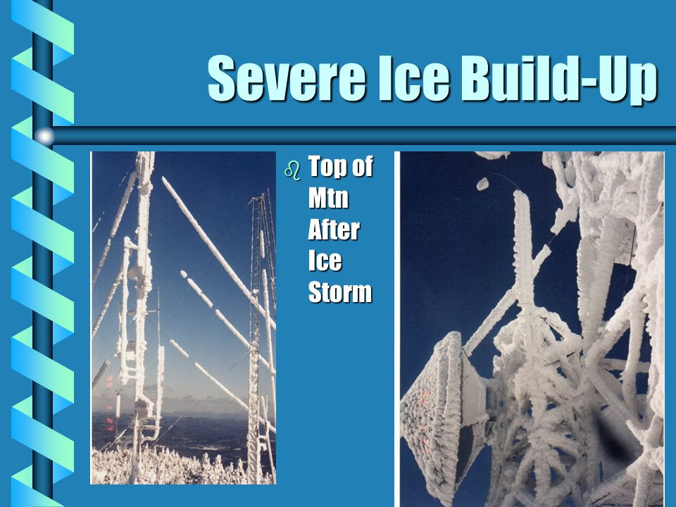 Severe Ice Build-Up b Top of Mtn After Ice Storm