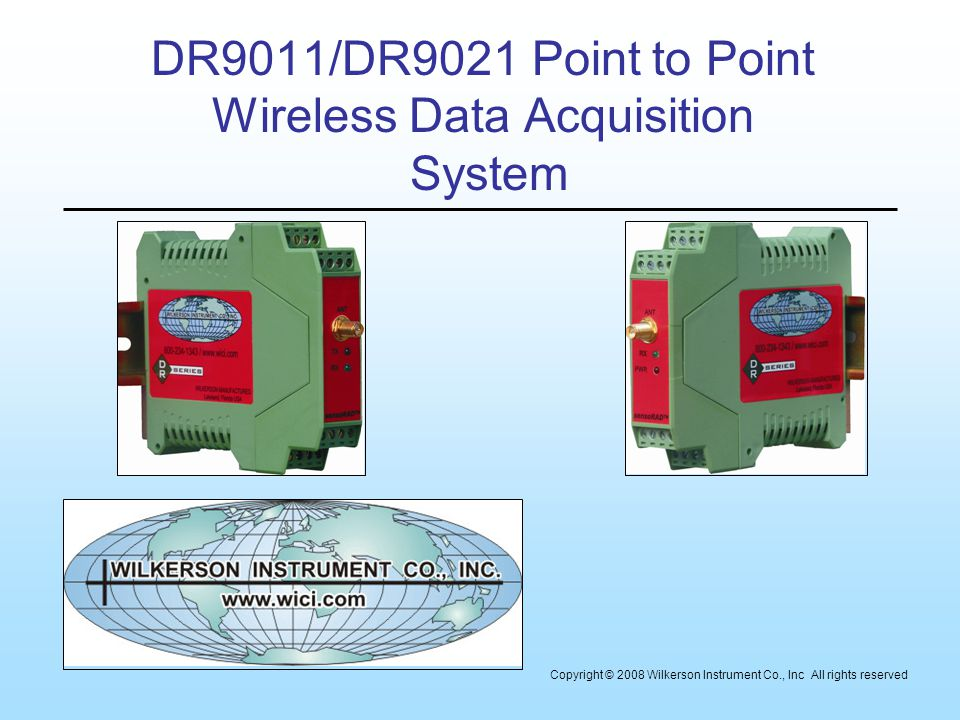 DR9011/DR9021 Point to Point Wireless Data Acquisition System Copyright © 2008 Wilkerson Instrument Co., Inc All rights reserved