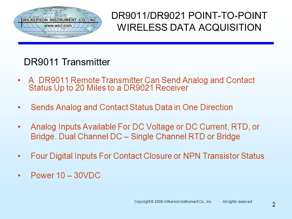 A DR9011 Remote Transmitter Can Send Analog and Contact Status Up to 20 Miles to a DR9021 Receiver Sends Analog and Contact Status Data in One Directi