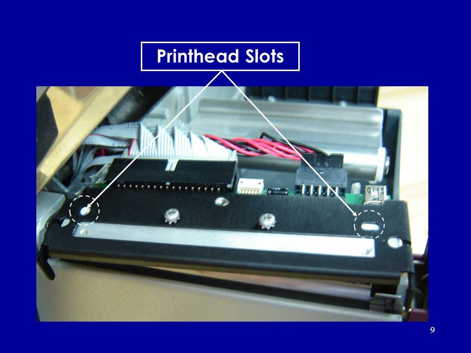 9 Printhead Slots