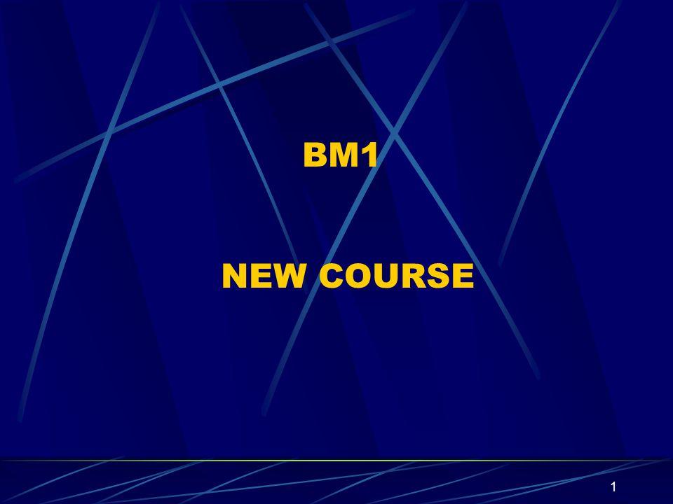 1 BM1 NEW COURSE