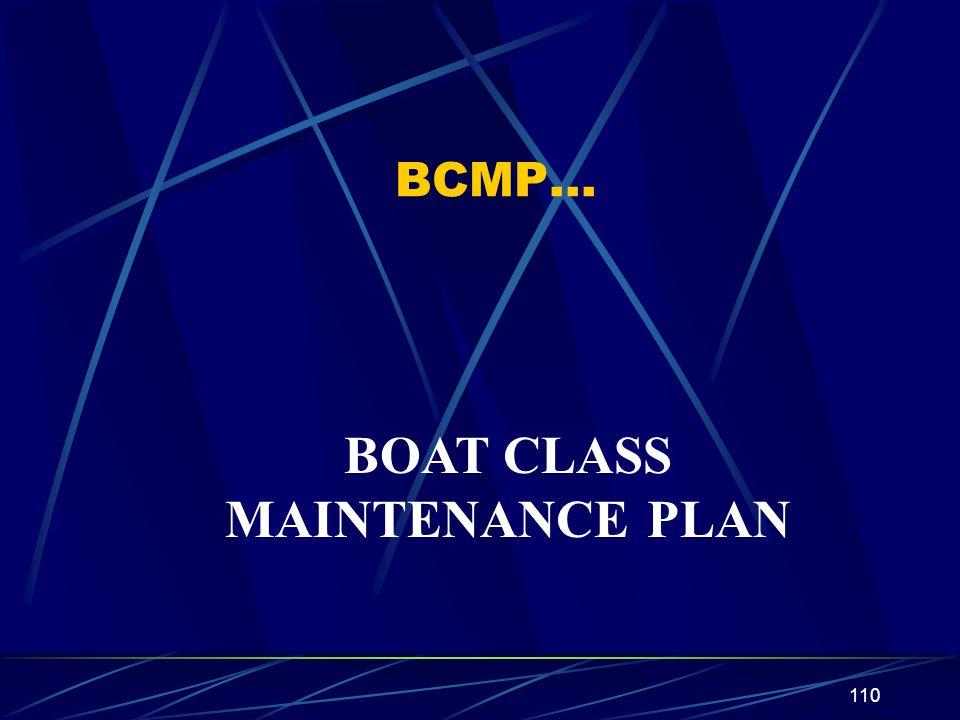 110 BCMP… BOAT CLASS MAINTENANCE PLAN