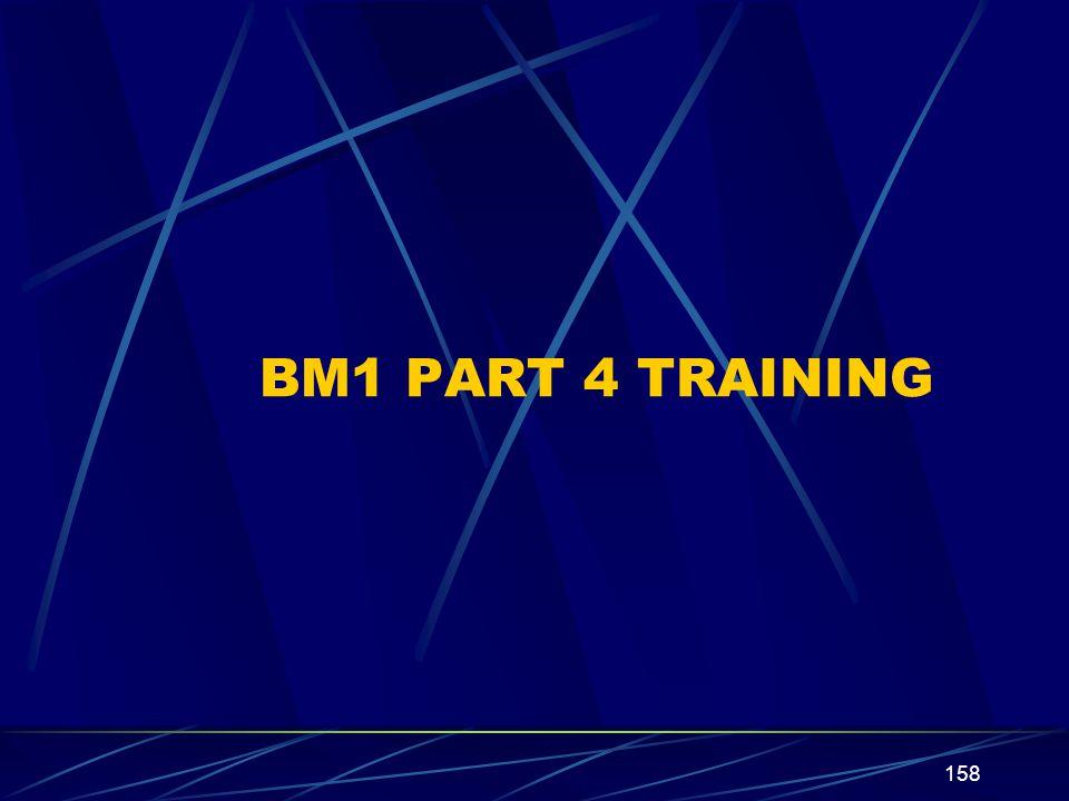 158 BM1 PART 4 TRAINING