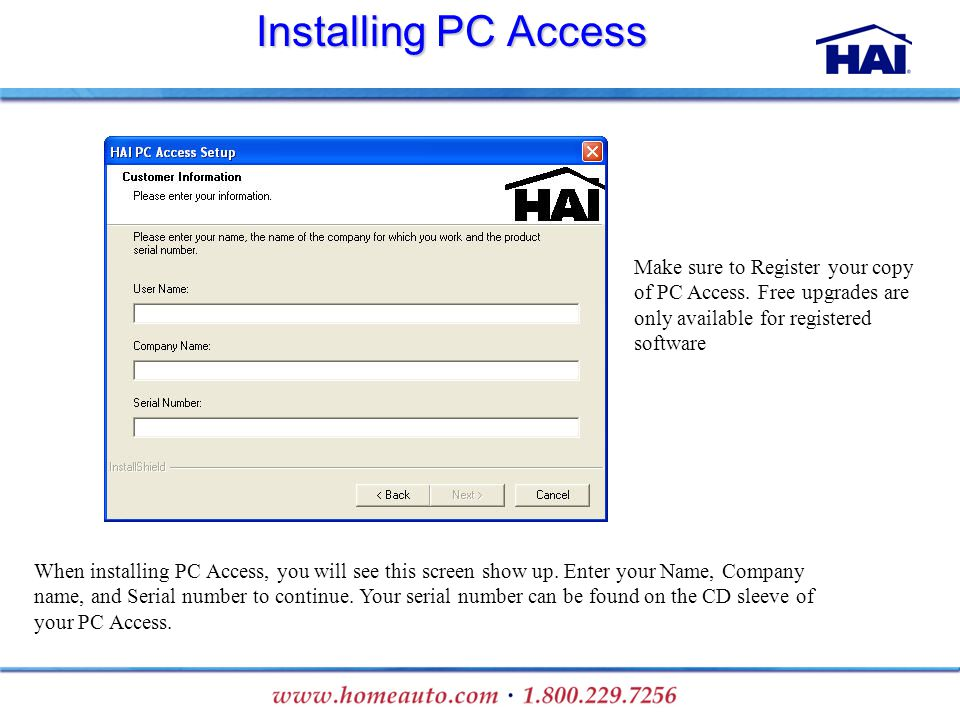 Installing PC Access When installing PC Access, you will see this screen show up. Enter your Name, Company name, and Serial number to continue. Your s
