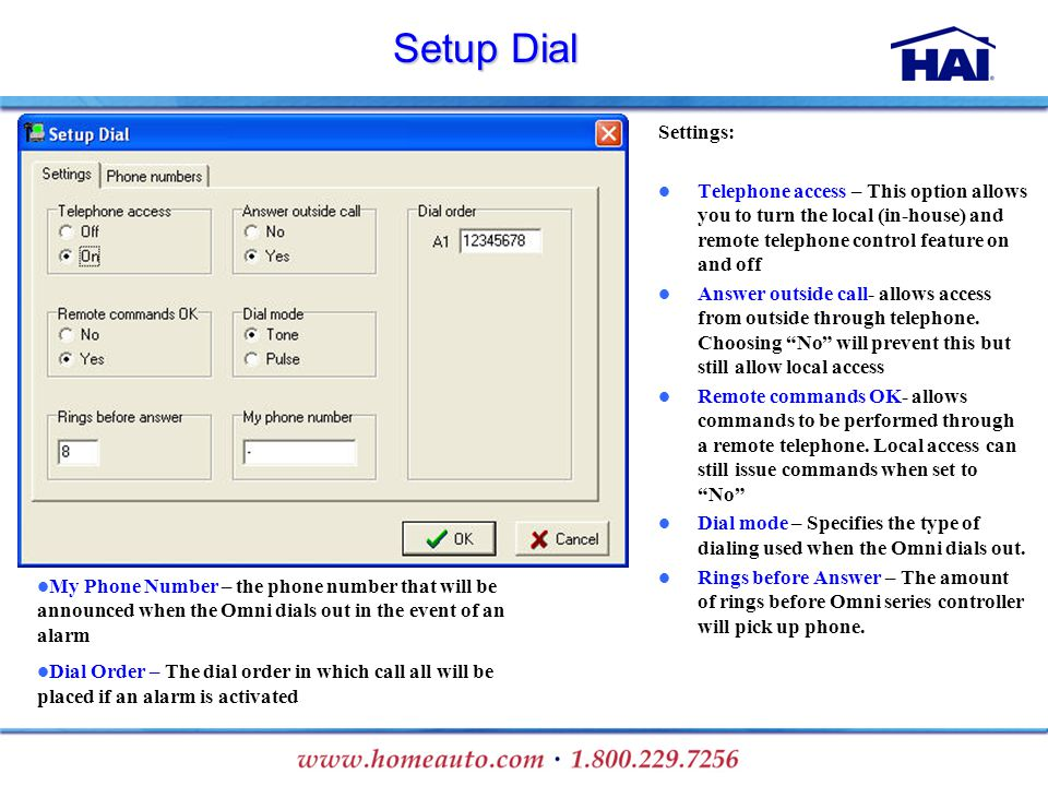 Setup Dial Settings: Telephone access – This option allows you to turn the local (in-house) and remote telephone control feature on and off Answer out