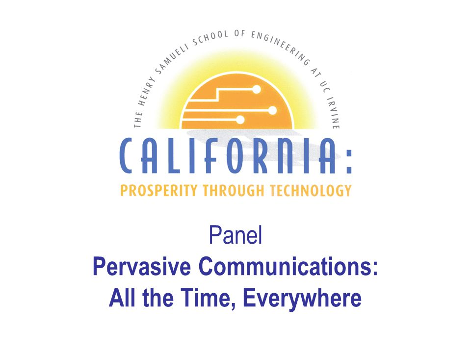 Panel Pervasive Communications: All the Time, Everywhere Rene L.