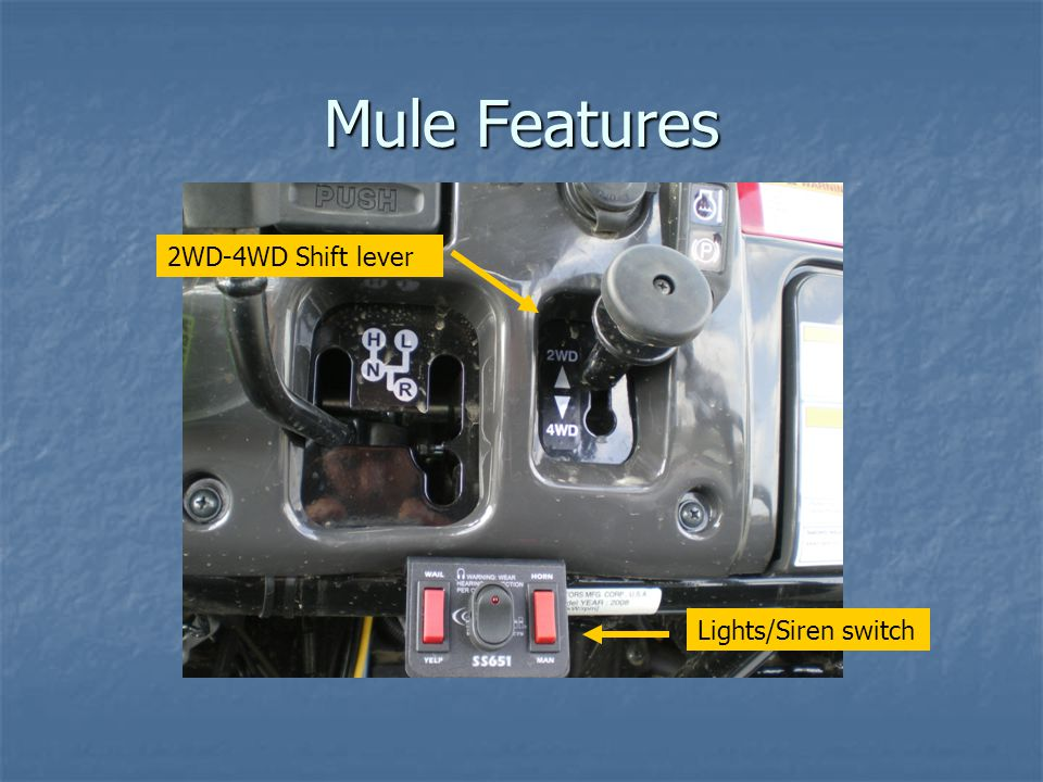 Mule Features 2WD-4WD Shift lever Lights/Siren switch