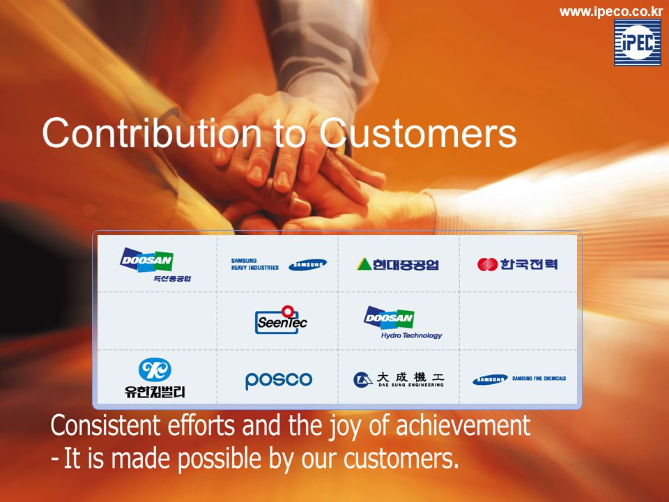 www.ipeco.co.kr Contribution to Customers