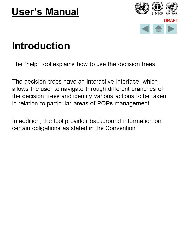DRAFT Users Manual Introduction The help tool explains how to use the decision trees.