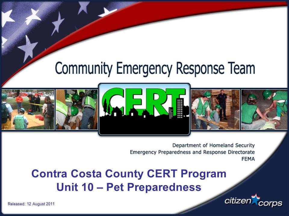 Contra Costa County CERT Program Unit 10 – Pet Preparedness Released: 12 August 2011