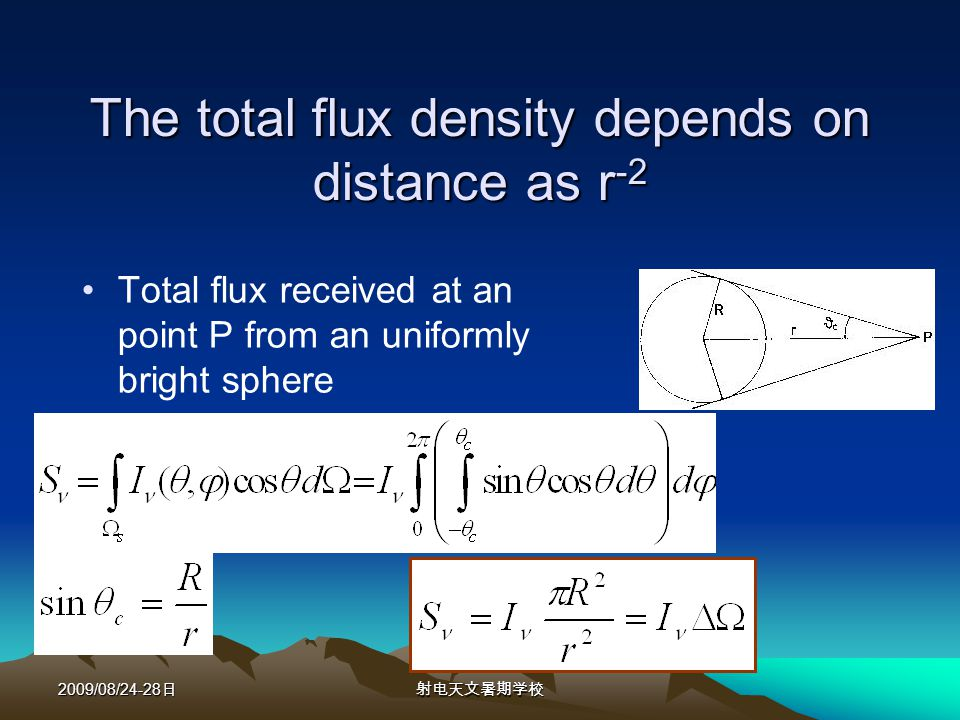 2009/08/24-28 The total flux density depends on distance as r -2 Total flux received at an point P from an uniformly bright sphere