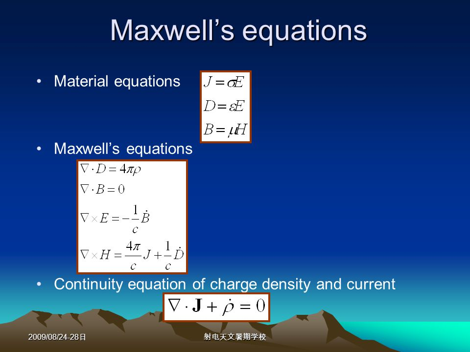 2009/08/24-28 Maxwells equations Material equations Maxwells equations Continuity equation of charge density and current