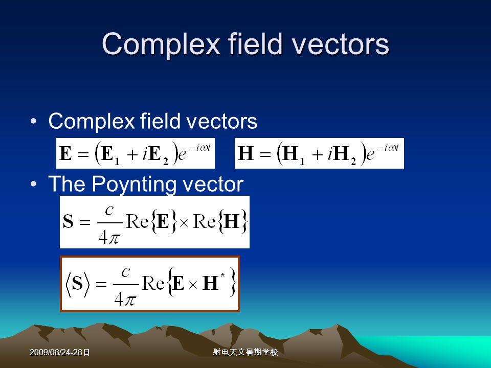 2009/08/24-28 Complex field vectors The Poynting vector