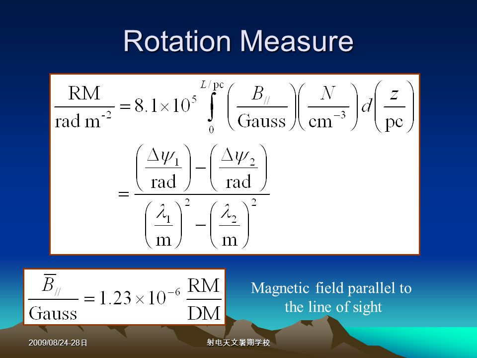 2009/08/24-28 Rotation Measure Magnetic field parallel to the line of sight