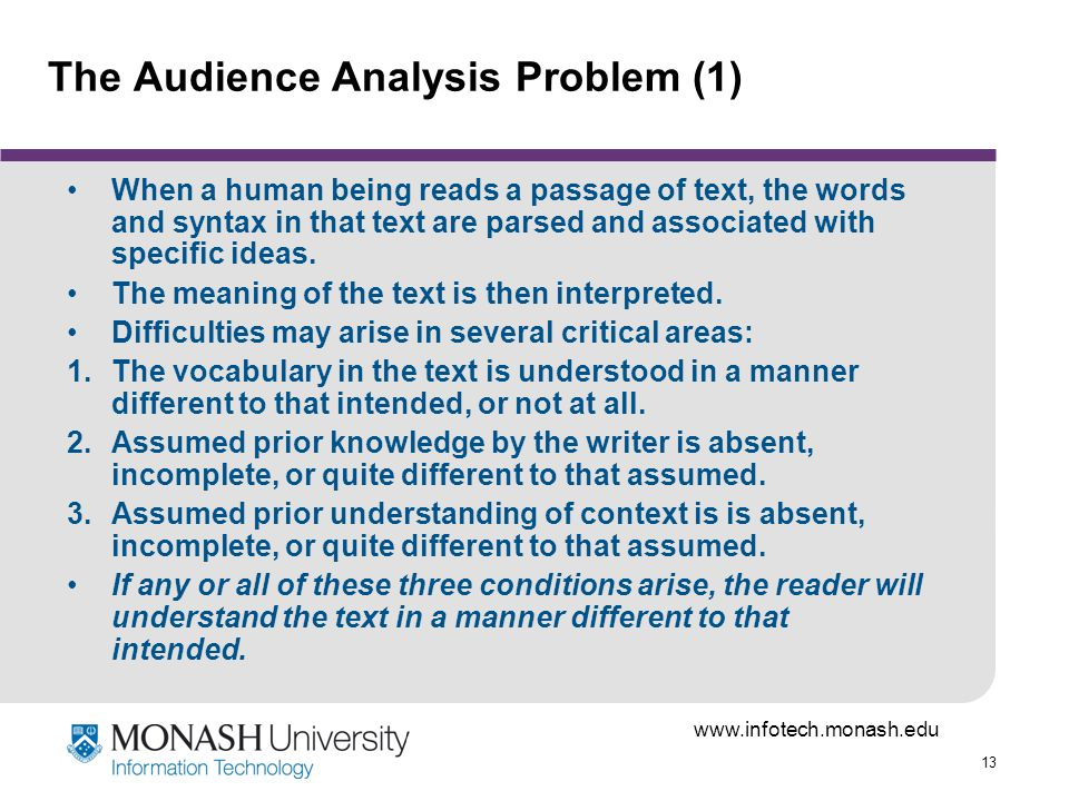 13 The Audience Analysis Problem (1) When a human being reads a passage of text, the words and syntax in that text are parsed and associated with specific ideas.