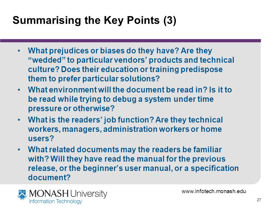 27 Summarising the Key Points (3) What prejudices or biases do they have.