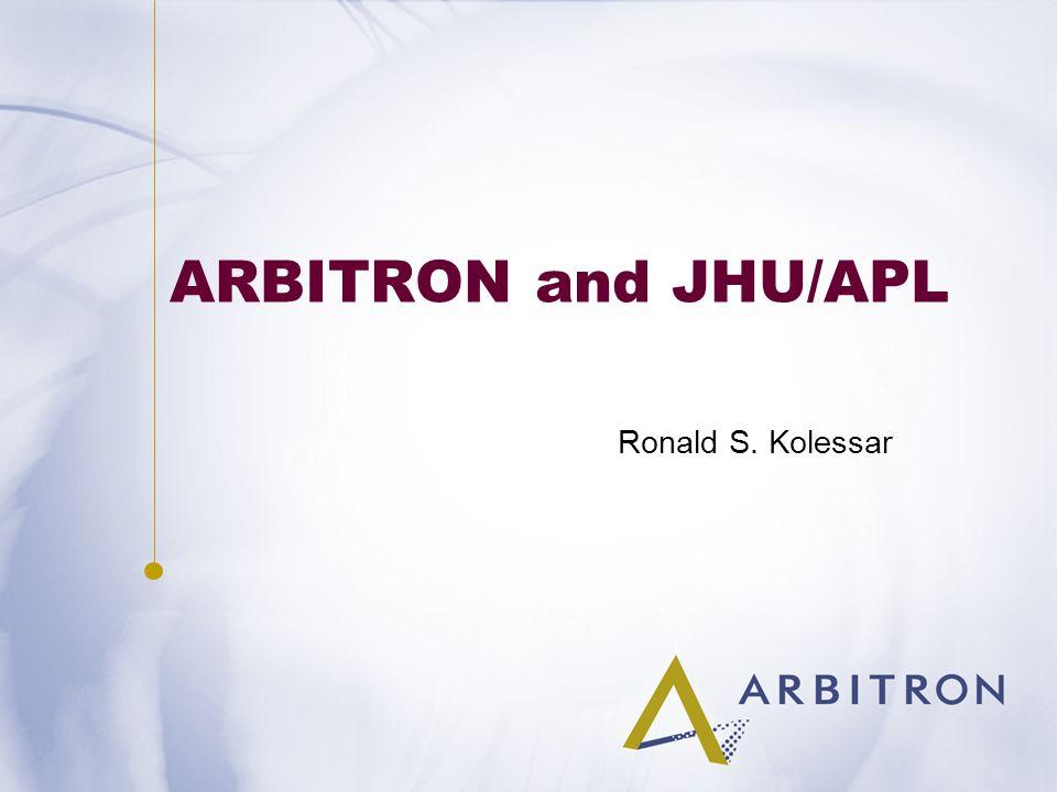 ARBITRON and JHU/APL Ronald S. Kolessar