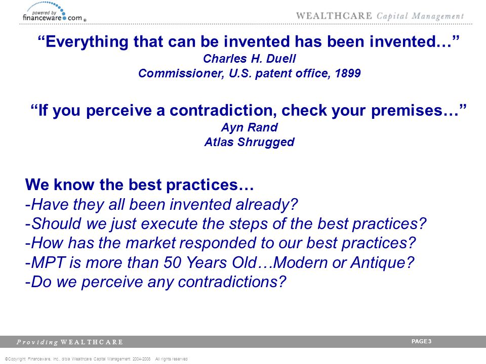 ©Copyright Financeware, Inc., d/b/a Wealthcare Capital Management 2004-2008 All rights reserved P r o v i d i n g W E A L T H C A R E PAGE 14 Do You Perceive a Contradiction to: Meeting a Target Market Need or Desire.