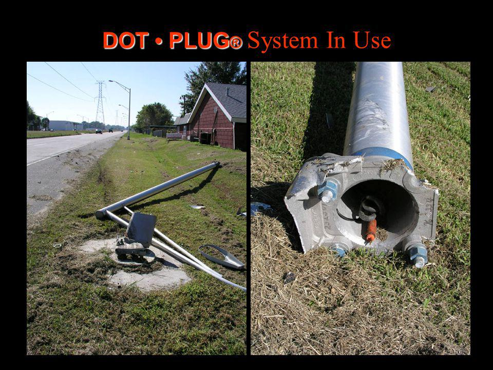 DOT PLUG ® DOT PLUG ® System In Use