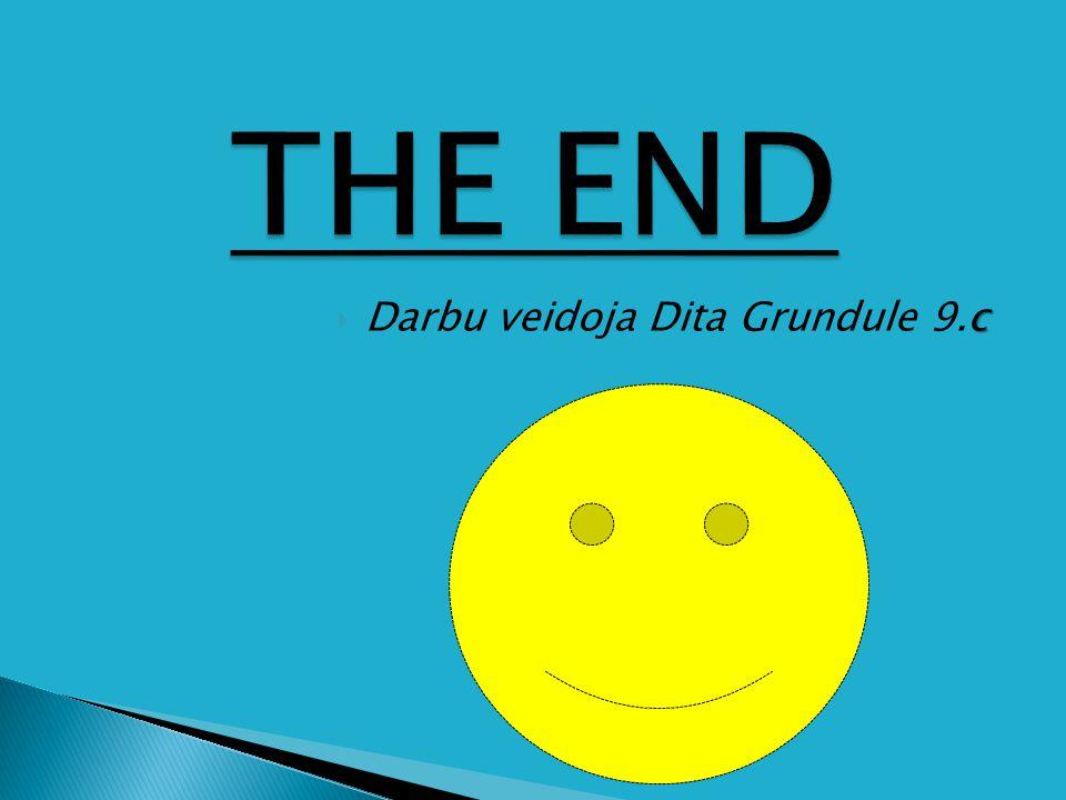 c Darbu veidoja Dita Grundule 9.c