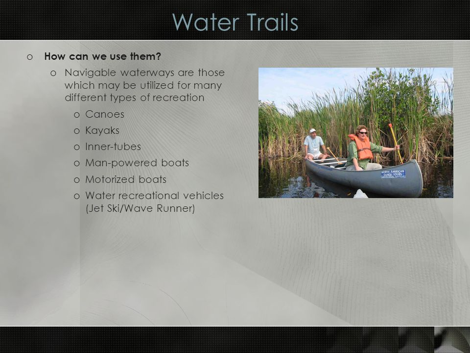 Water Trails o Community questions… oWhere are waterways located.