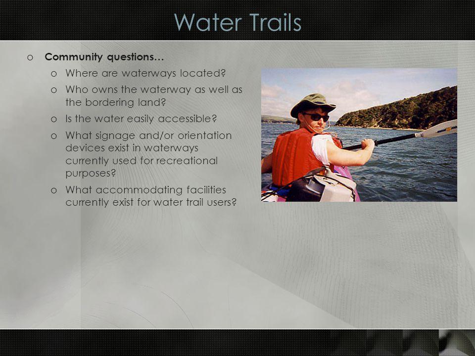 Multi-use Trails o What are multi-use trails.