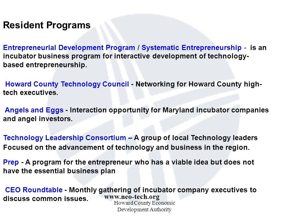Resident Programs Entrepreneurial Development Program / Systematic Entrepreneurship - is an incubator business program for interactive development of technology- based entrepreneurship.