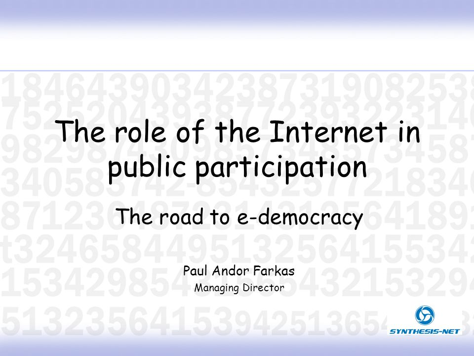 The key to e-democracy: collaboration… AgenciesNGOs Other partners Multiple partners are needed for a complete solution