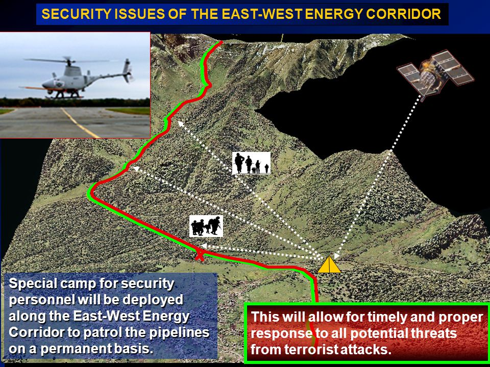 Special camp for security personnel will be deployed along the East-West Energy Corridor to patrol the pipelines on a permanent basis. This will allow