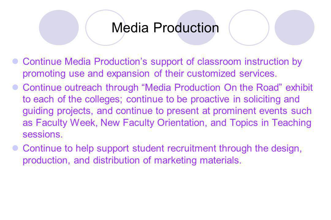 Continue Media Productions support of classroom instruction by promoting use and expansion of their customized services.