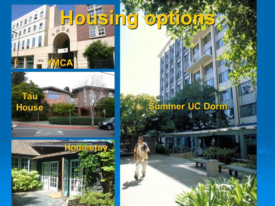 Homestay Summer UC Dorm Tau House YMCA Housing options