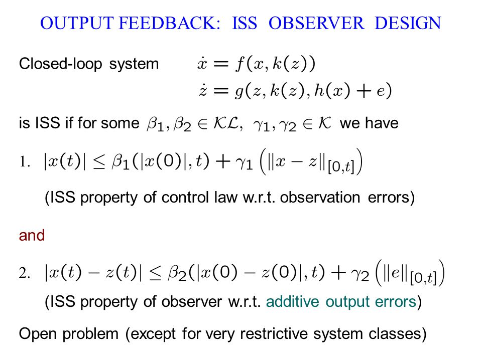 OUTPUT FEEDBACK: ISS OBSERVER DESIGN Closed-loop system if for some we have 1.