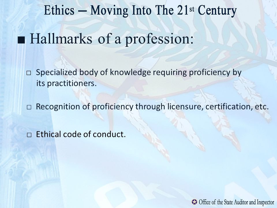 Hallmarks of a profession: Specialized body of knowledge requiring proficiency by its practitioners. Recognition of proficiency through licensure, cer