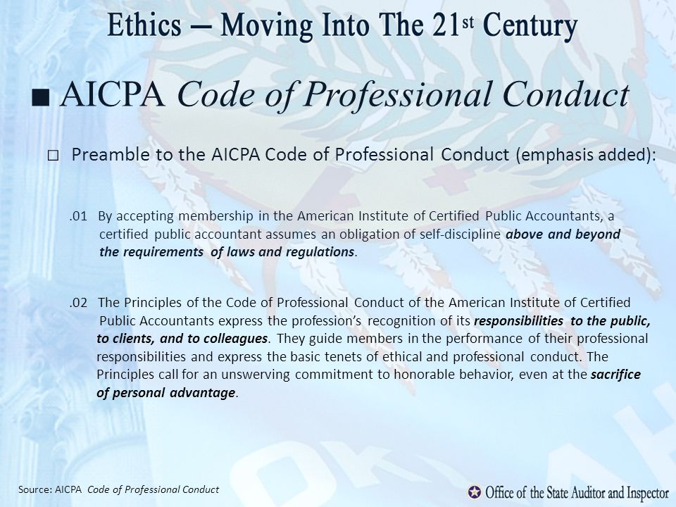 AICPA Code of Professional Conduct Preamble to the AICPA Code of Professional Conduct (emphasis added):.01 By accepting membership in the American Ins