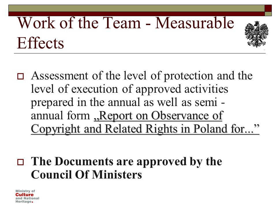 Work of the Team - Measurable Effects Report on Observance of Copyright and Related Rights in Poland for...