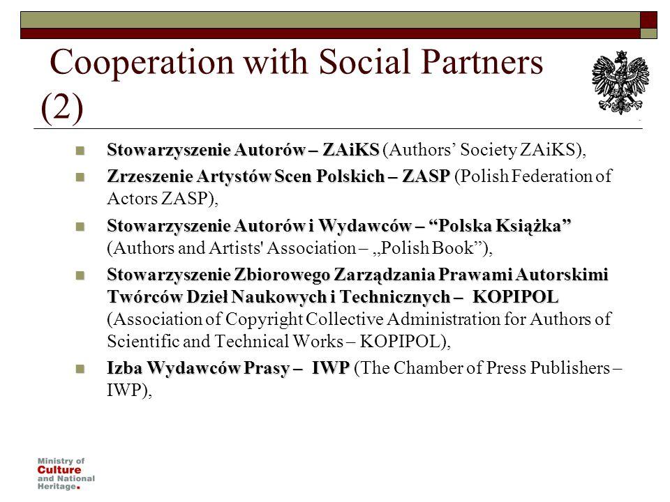 Cooperation with Social Partners (2) Stowarzyszenie Autorów – ZAiKS Stowarzyszenie Autorów – ZAiKS (Authors Society ZAiKS), Zrzeszenie Artystów Scen P