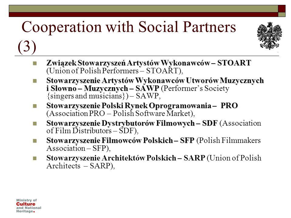 Cooperation with Social Partners (3) Związek Stowarzyszeń Artystów Wykonawców – STOART Związek Stowarzyszeń Artystów Wykonawców – STOART (Union of Pol