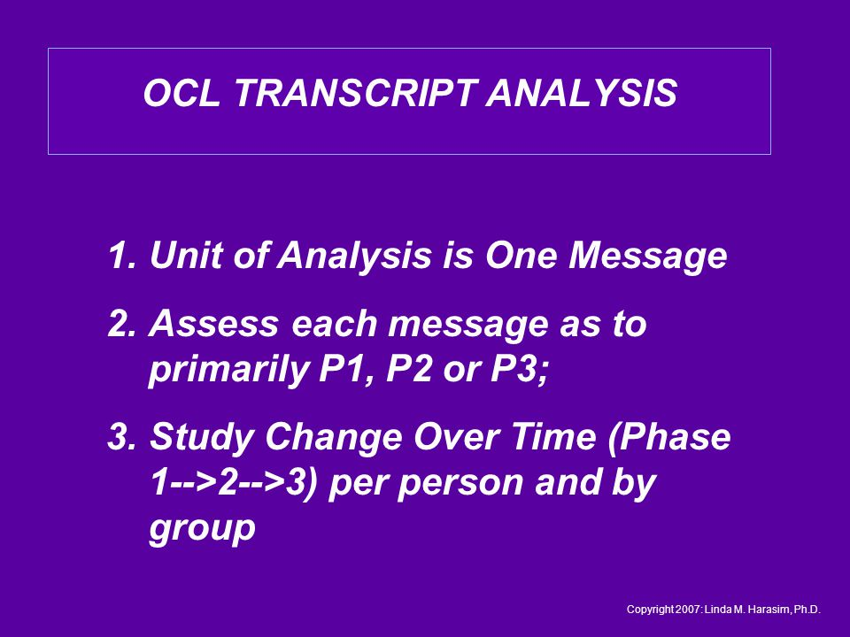 OCL TRANSCRIPT ANALYSIS 1. Unit of Analysis is One Message 2.