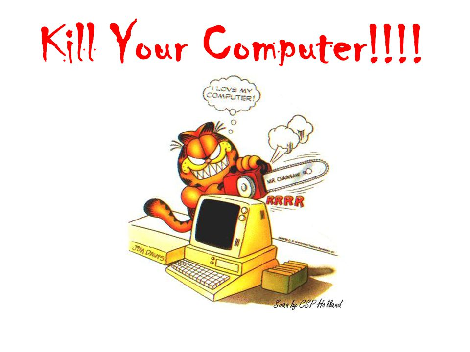 Kill Your Computer!!!!