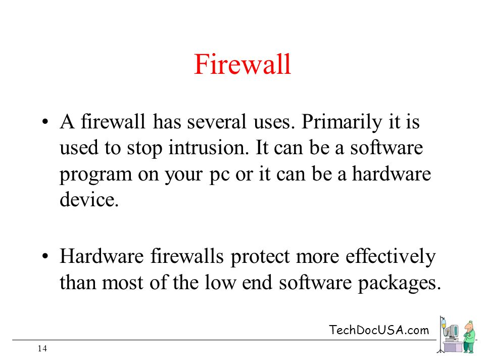 TechDocUSA.com 14 Firewall A firewall has several uses.