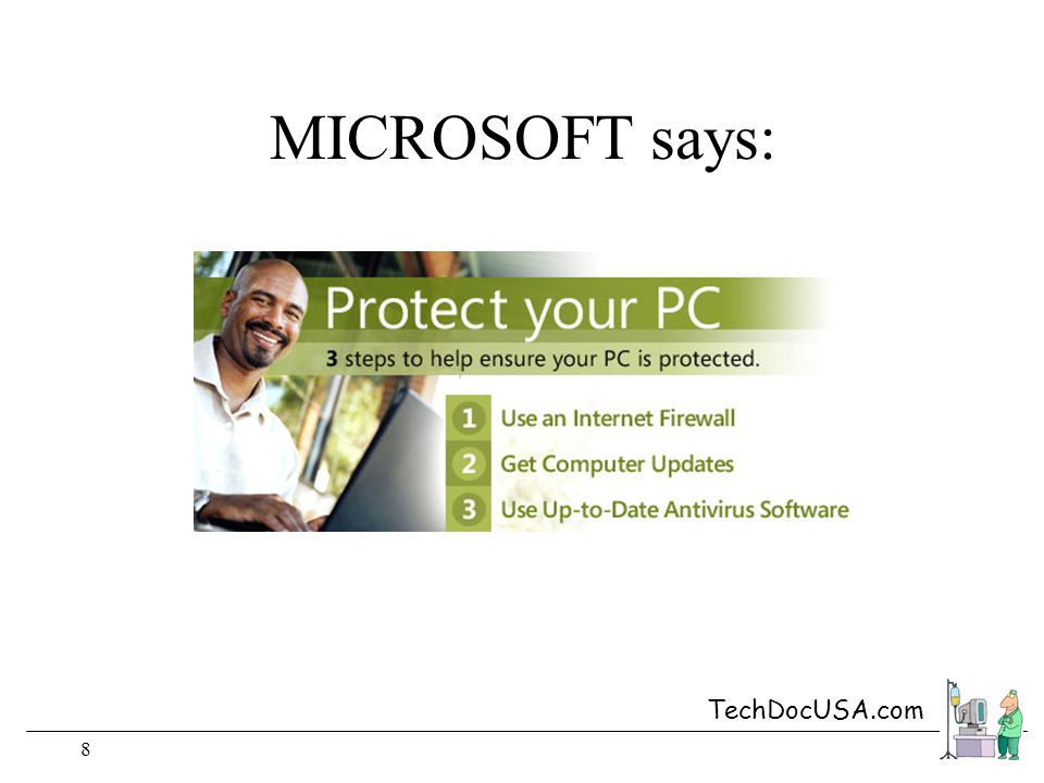 TechDocUSA.com 8 MICROSOFT says: